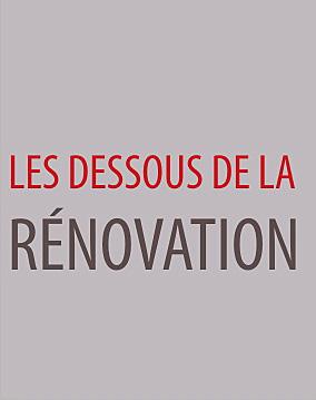 les dessous de la renovation